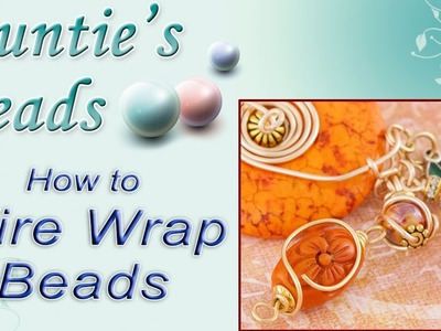 How to Wire Wrap Beads - Working with Wire: Episode 3