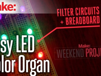Weekend Projects - Easy LED Color Organ