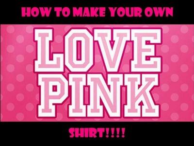 D.I.Y. Victoria's Secret Inspired Shirt (QUICK & EASY)