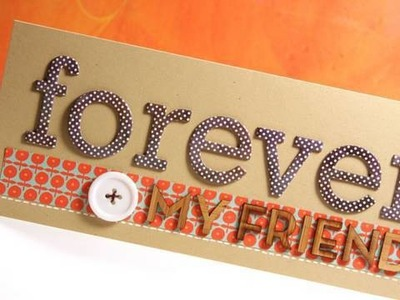 Forever My Friend - Make a Card Monday #89