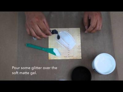 Prima Quick Tip: Using Prima Art Basics Soft Matte Gel & Art Ingredients Glitter Sets.