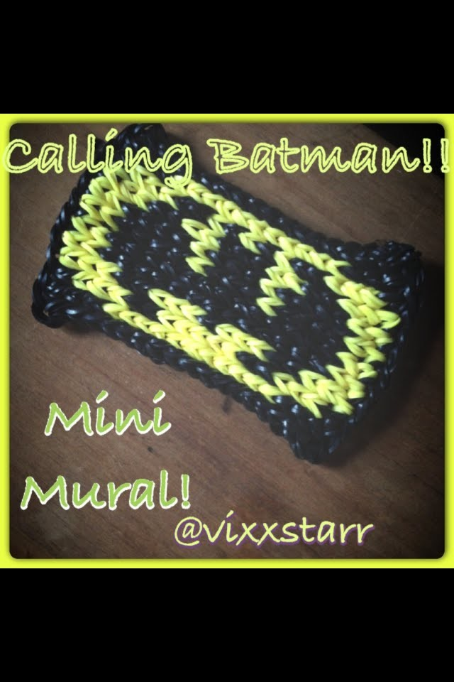 Calling Batman!! Mini Mural Rainbow Loom Beginners Tutorial