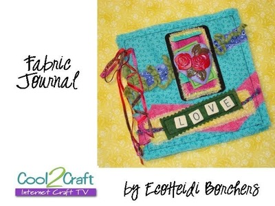 How to Make a Mixed Media and Fabric Journal by EcoHeidi Borchers