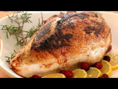 How To Make A Roasted Turkey Breast - Thanksgiving Recipes