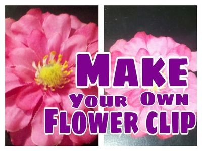 How to  make your own flower hair clip