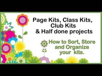 How to Organize your Page Kits, Card Kits, and half done projects