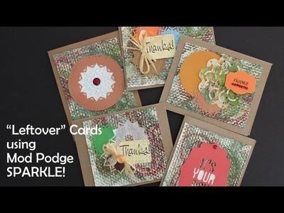 """""""Leftover"""" Cards using MOD PODGE SPARKLE"""