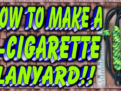 How To Make A Paracord E Cigarette Lanyard