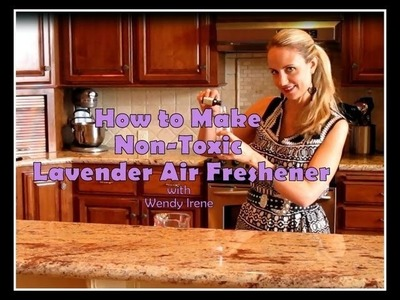 How To Make Non-Toxic Lavender Air Freshener