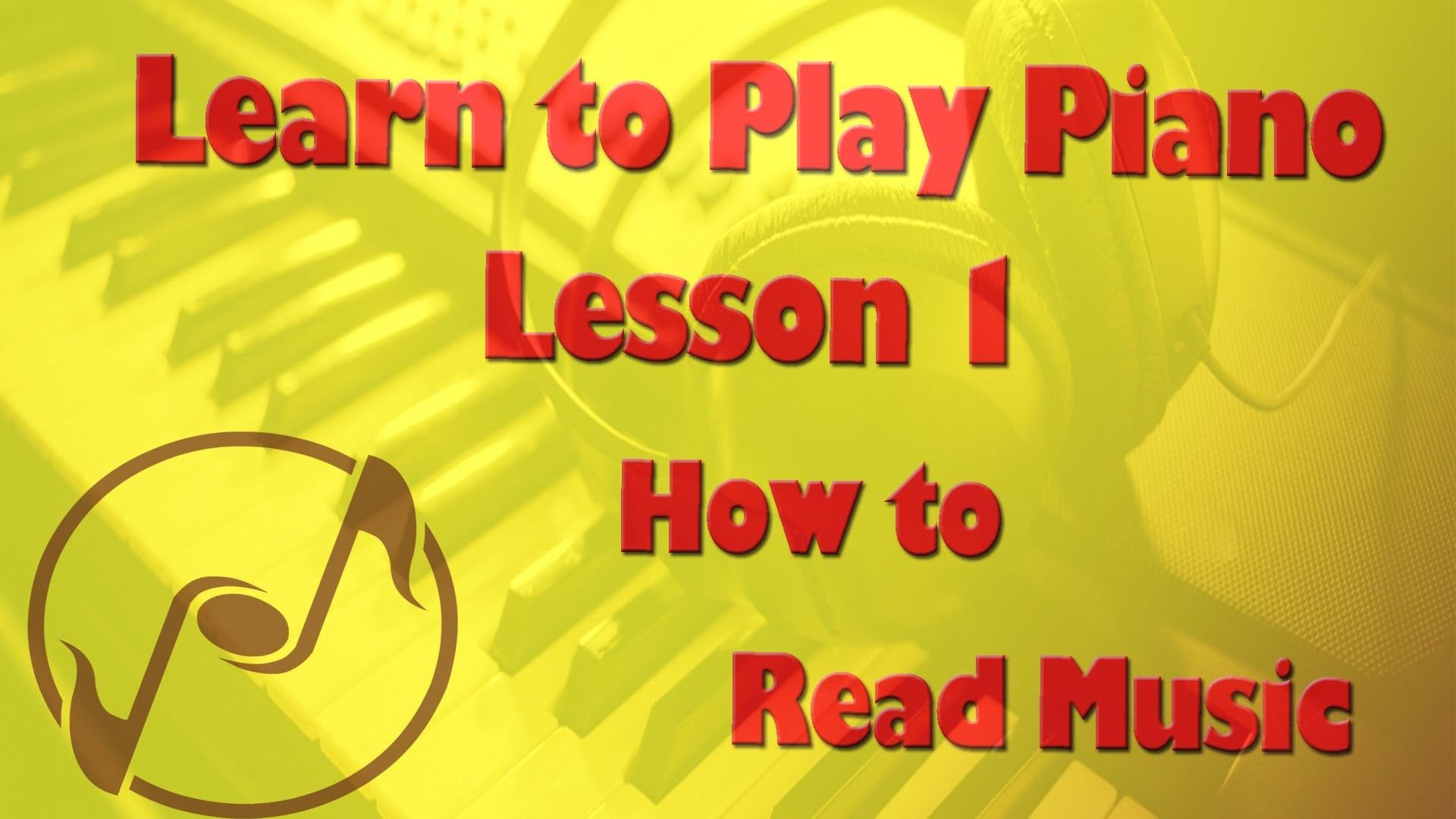 Learn How to Play Piano 1 -  Reading Notes on the Staff - Piano Lessons and Tutorials for Beginners