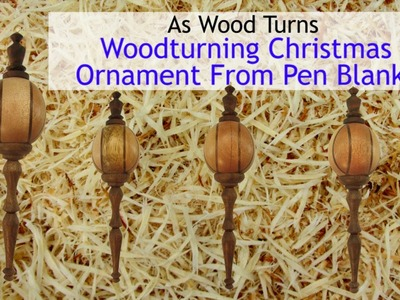 Woodturning Christmas Ornament From Pen Blanks