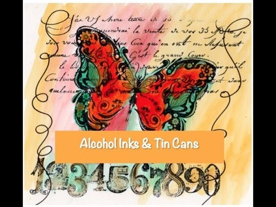 Alcohol Inks & Tin Cans Tutorial