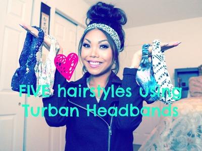 FIVE easy hair styles using Turban Headbands!!!