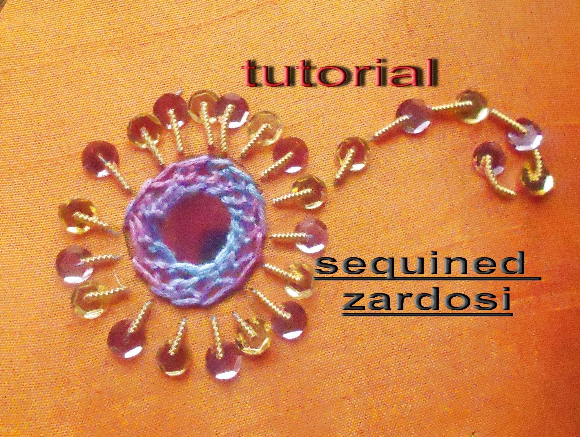 Hand embroidery: how to stitch Zardosi  around the shisha work