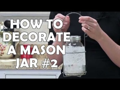 How to Decorate Mason Jars II