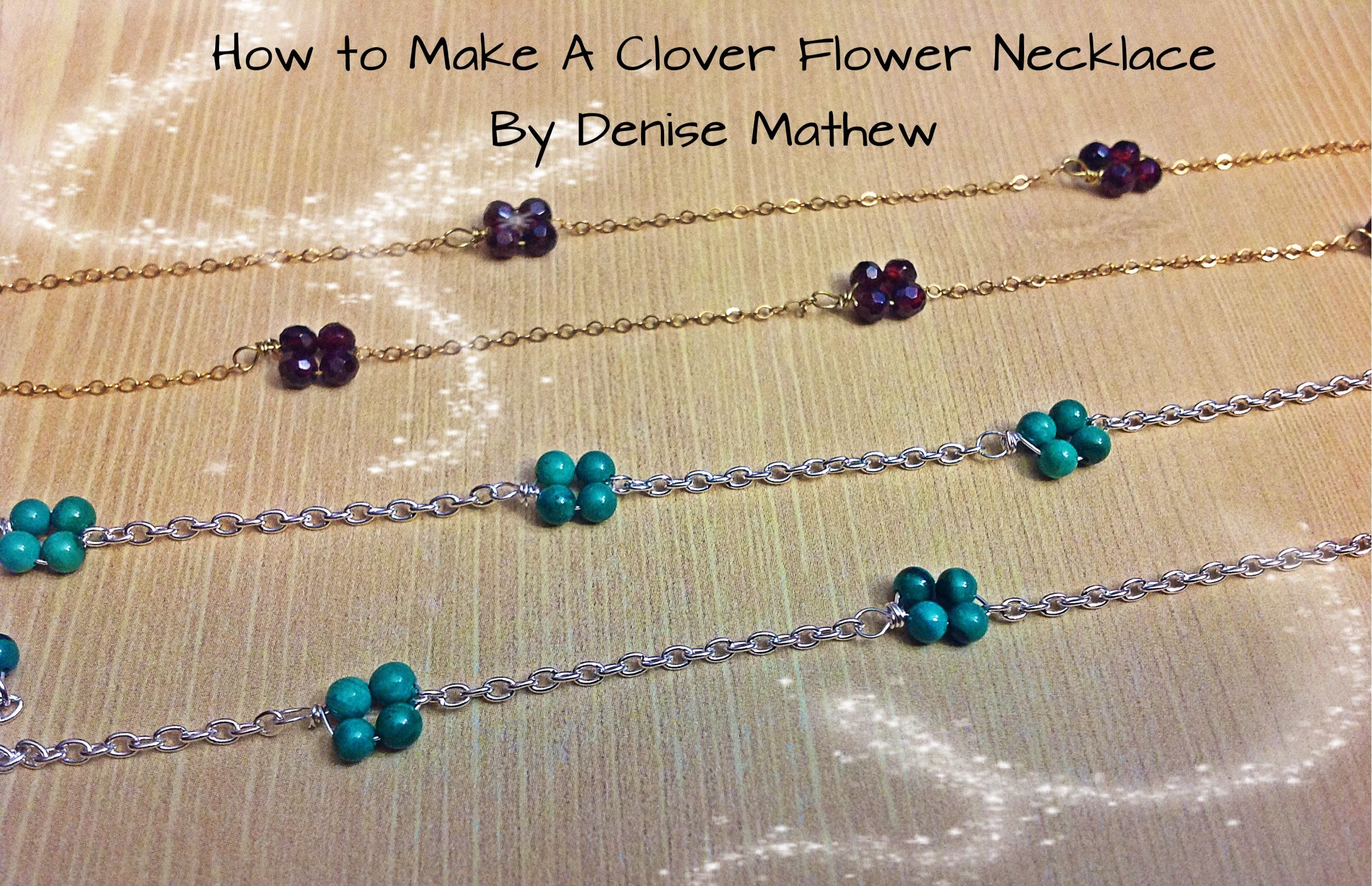 How to Make a Clover Flower Necklace by Denise Mathew