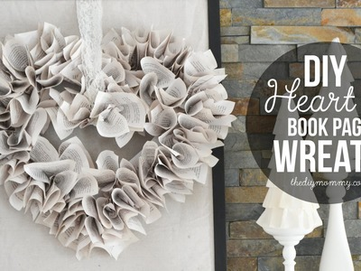 How to Make a Heart Shaped Book Page Wreath