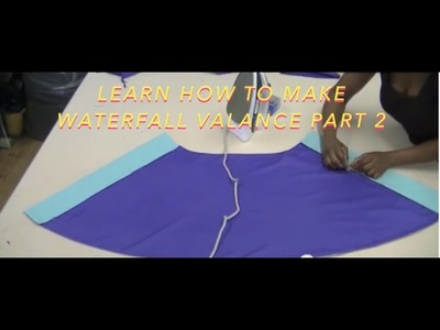 Learn how to make Waterfall Valance part 2