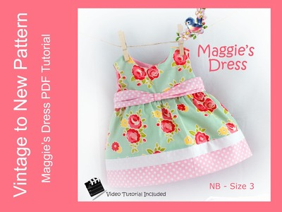 Maggie's Dress Pattern Tutorial - Size NB to size 3