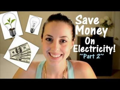 Part 2: How We Save Money On Our Electric Bill
