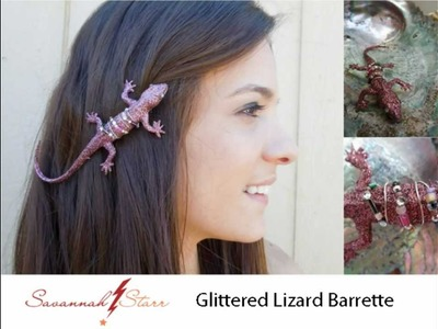 How to Make a Glittered Lizard Barrette