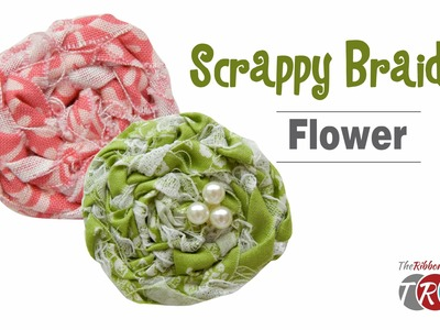How to Make a Scrappy Braided Flower - TheRibbonRetreat.com
