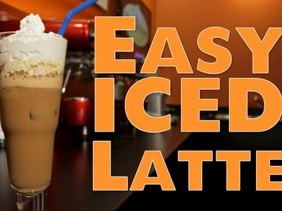 How to Make an Easy Iced Latte