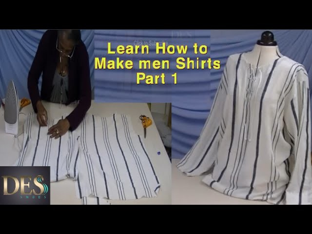 Learn how to make men shirts part 1