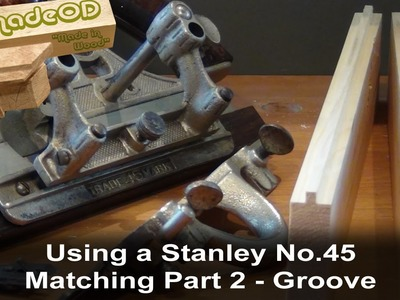 Matching using a Stanley No.45 Part 2 Cutting a Groove