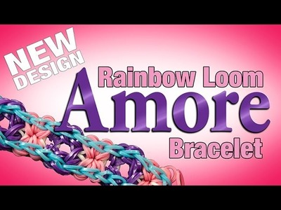 NEW Rainbow Loom Design - AMORE Bracelet!