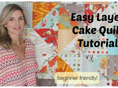 Easy Quilt Top with a Layer Cake Tutorial