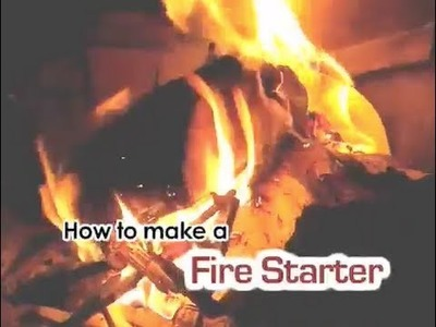 How To Make A Homemade Fire Starter for Free