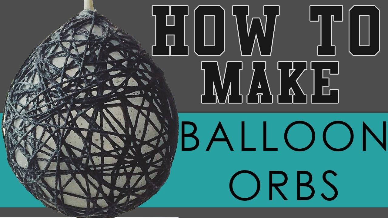 How To Make Balloon Orbs