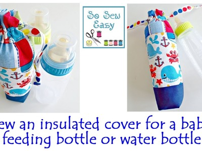 Sew an insulated cover for a baby feeding bottle or water bottle