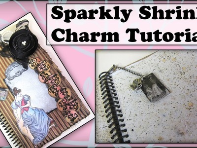 Shrink Charm Tutorial - super durable and sparkly