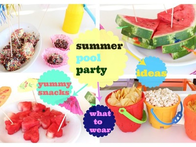 Summer Pool Party  snacks,outfit,decoration,clever ideas