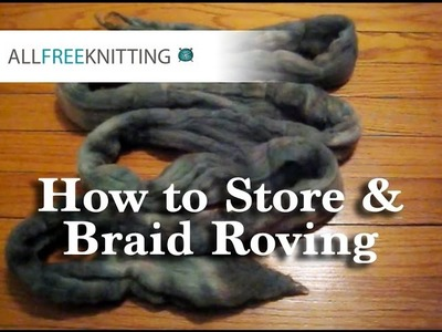 How to Store and Braid Roving
