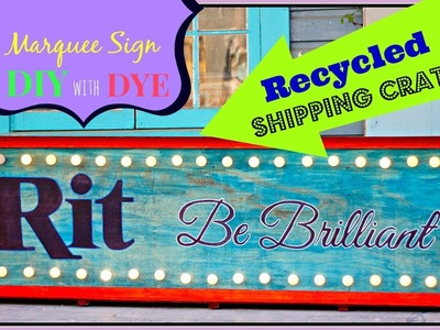 How to make a marquee sign from recycled crate and Rit dye!