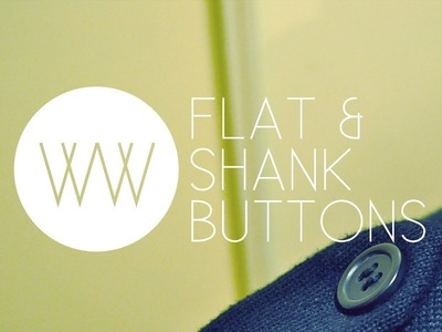 How to Sew a Button (Flat and Shank Type)