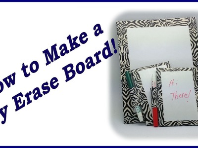 How to Make a Dry Erase Board
