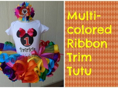 HOW TO: Make a Multicolored Ribbon Trim Tutu by Just Add A Bow