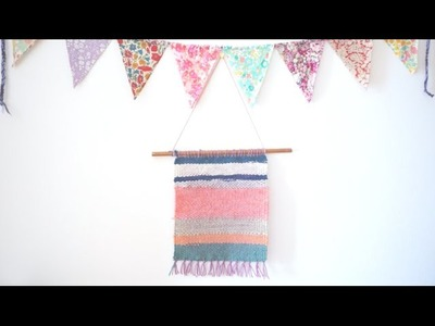 Weaving + simple Wall Hanging with a Homemade Loom