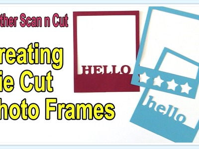 Brother Scan n Cut Tutorials: Creating Die Cut Photo Frames Using the Canvas Software