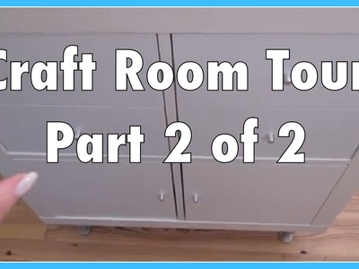 Craft Room Tour! ~ Part 2 of 2