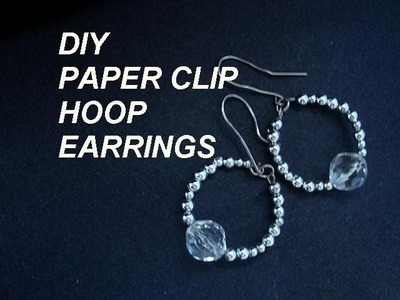 PAPER CLIP HOOP STYLE EARRINGS, how to diy, recycle, re-purpose, jewelry making