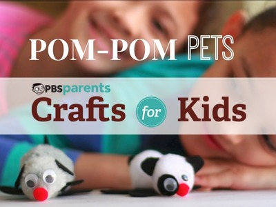 Pom-Pom Pets | Crafts for Kids | PBS Parents