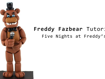 Five Nights at Freddy's Freddy Fazbear Polymer Clay Tutorial