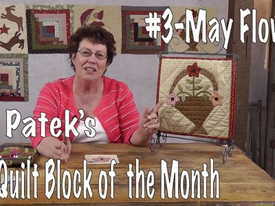 How to Applique Flowers- May Flowers- Block 3 of Jan Patek's Calendar Quilt Block of the Month