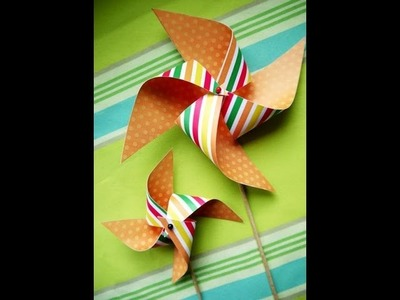 Video TUTORIAL on  How To Make Paper Pinwheels
