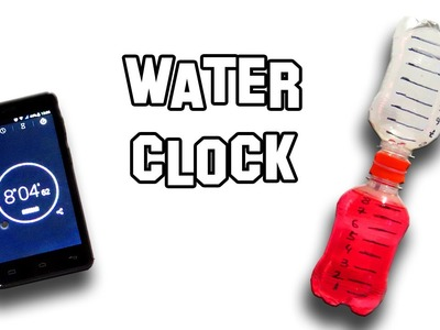 How To Make Water Clock   Cool Science Experiment